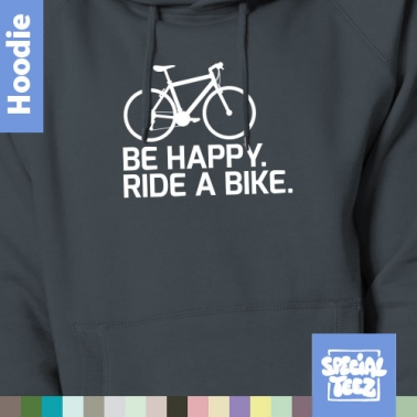 Hoodie - Be happy ride a bike