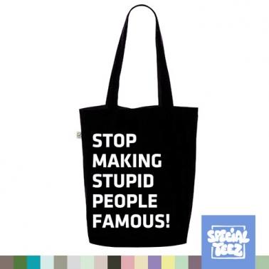 Jutebeutel - Stop making stupid people famous