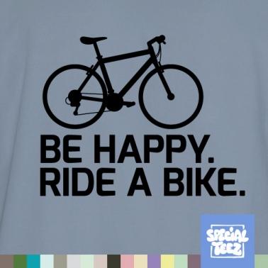 T-Shirt - Be happy ride a bike