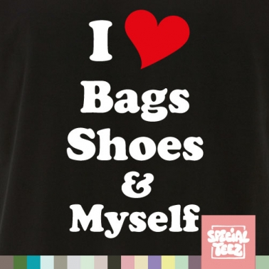 T-Shirt - I love bags, shoes and myself