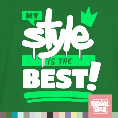 T-Shirt - My style is the best