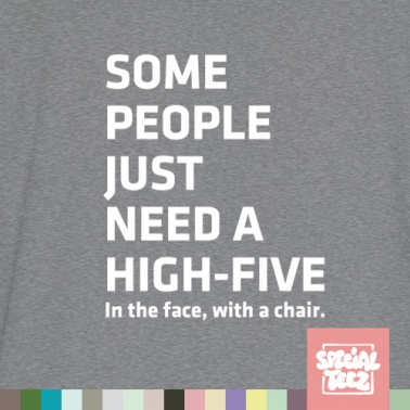 T-Shirt - Some people need a high five
