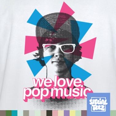 T-Shirt - We love pop music