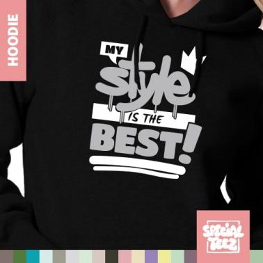 Hoodie - My style is the best