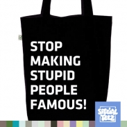 Jutebeutel - Stop making stupid people famous
