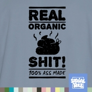 T-Shirt - Real organic shit