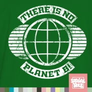 T-Shirt - There is no planet B
